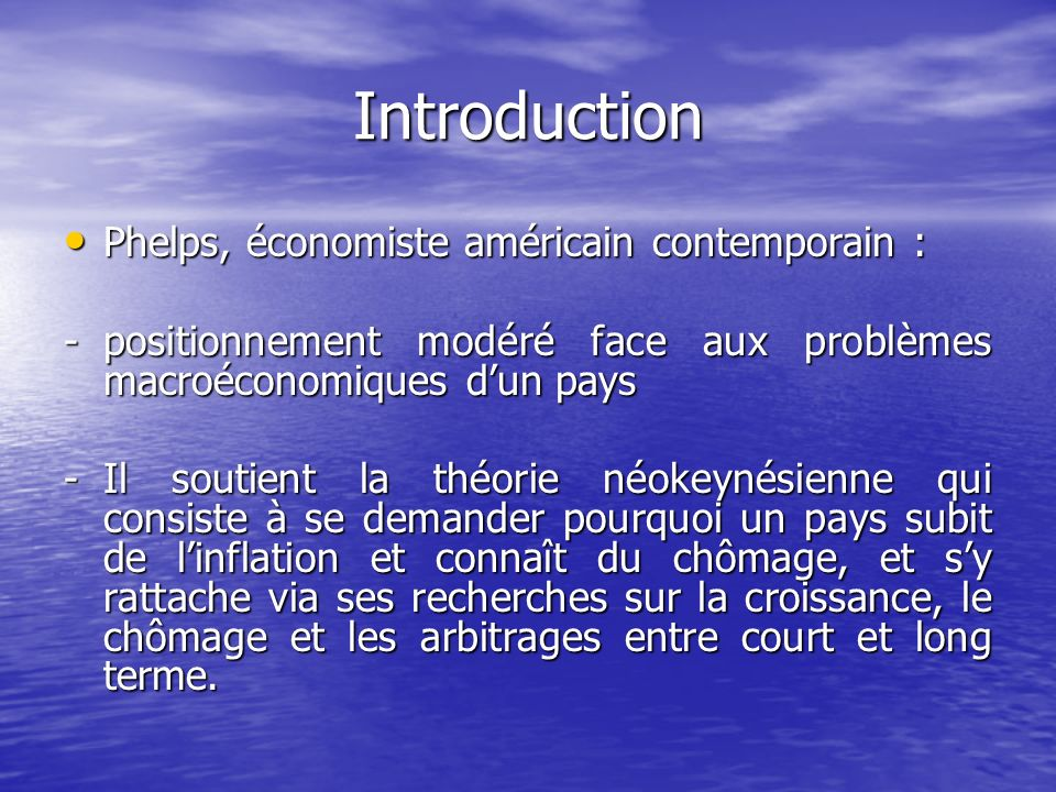Introduction Phelps, économiste américain contemporain :