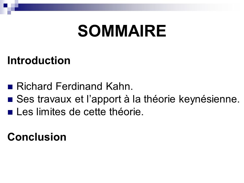 SOMMAIRE Introduction Conclusion Richard Ferdinand Kahn.
