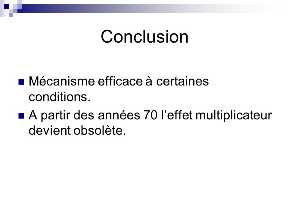 Conclusion Mécanisme efficace à certaines conditions.