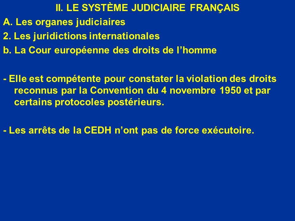 II. LE SYSTÈME JUDICIAIRE FRANÇAIS