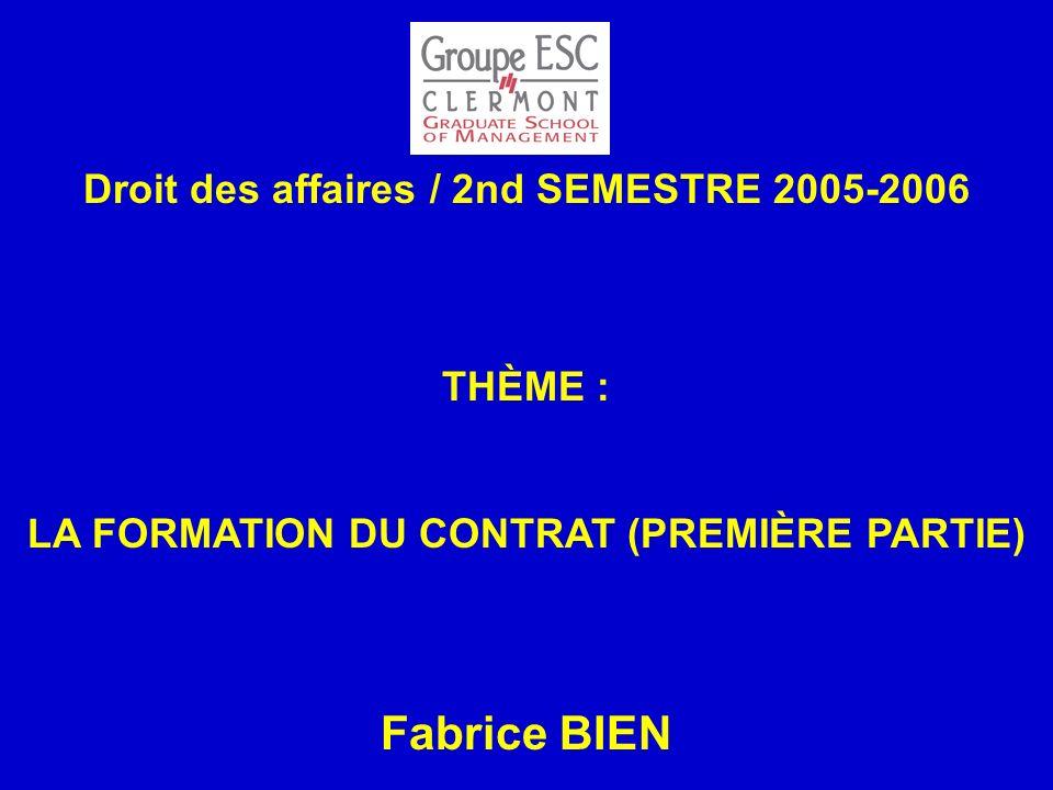 Fabrice BIEN Droit des affaires / 2nd SEMESTRE 2005-2006 THÈME :