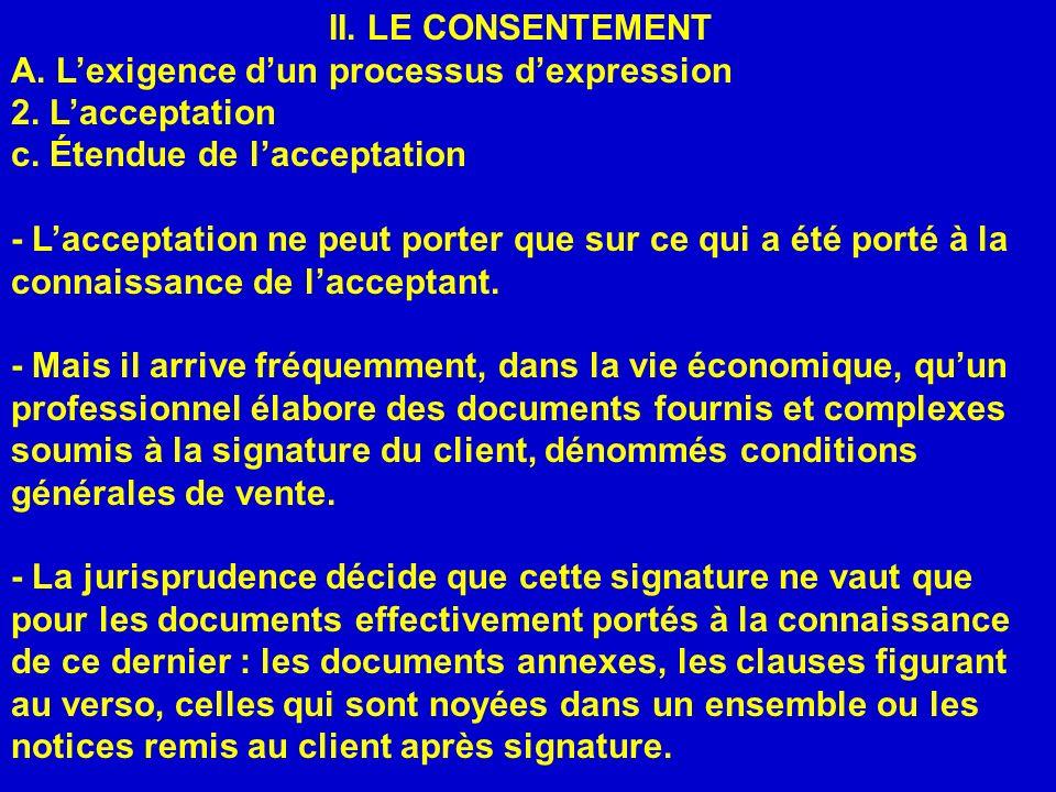 II. LE CONSENTEMENT A. L'exigence d'un processus d'expression. 2. L'acceptation. c. Étendue de l'acceptation.