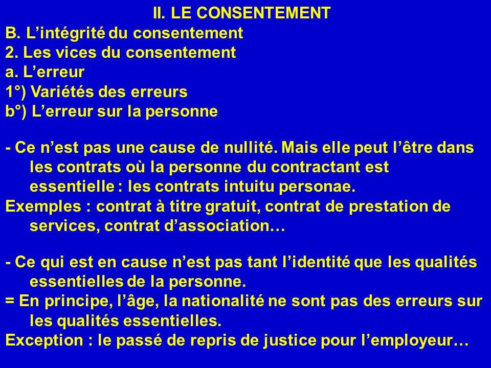 II. LE CONSENTEMENT B. L'intégrité du consentement. 2. Les vices du consentement. a. L'erreur. 1°) Variétés des erreurs.