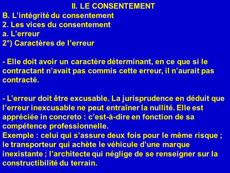 II. LE CONSENTEMENT B. L'intégrité du consentement. 2. Les vices du consentement. a. L'erreur. 2°) Caractères de l'erreur.