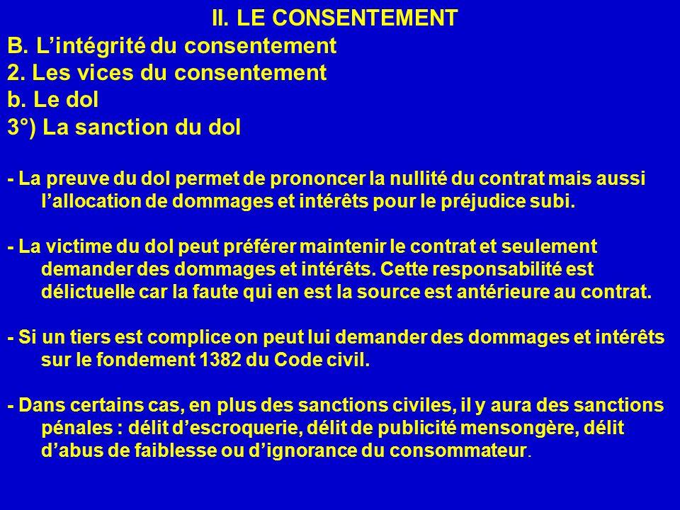 B. L'intégrité du consentement 2. Les vices du consentement b. Le dol
