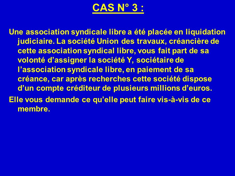CAS N° 3 :