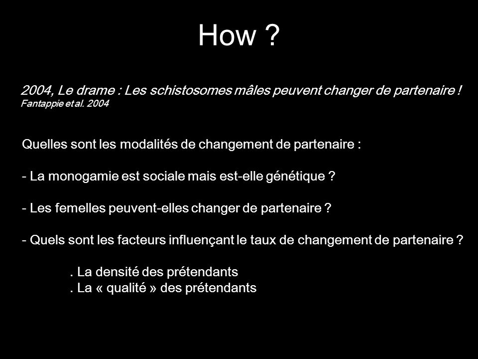 How 2004, Le drame : Les schistosomes mâles peuvent changer de partenaire ! Fantappie et al. 2004.