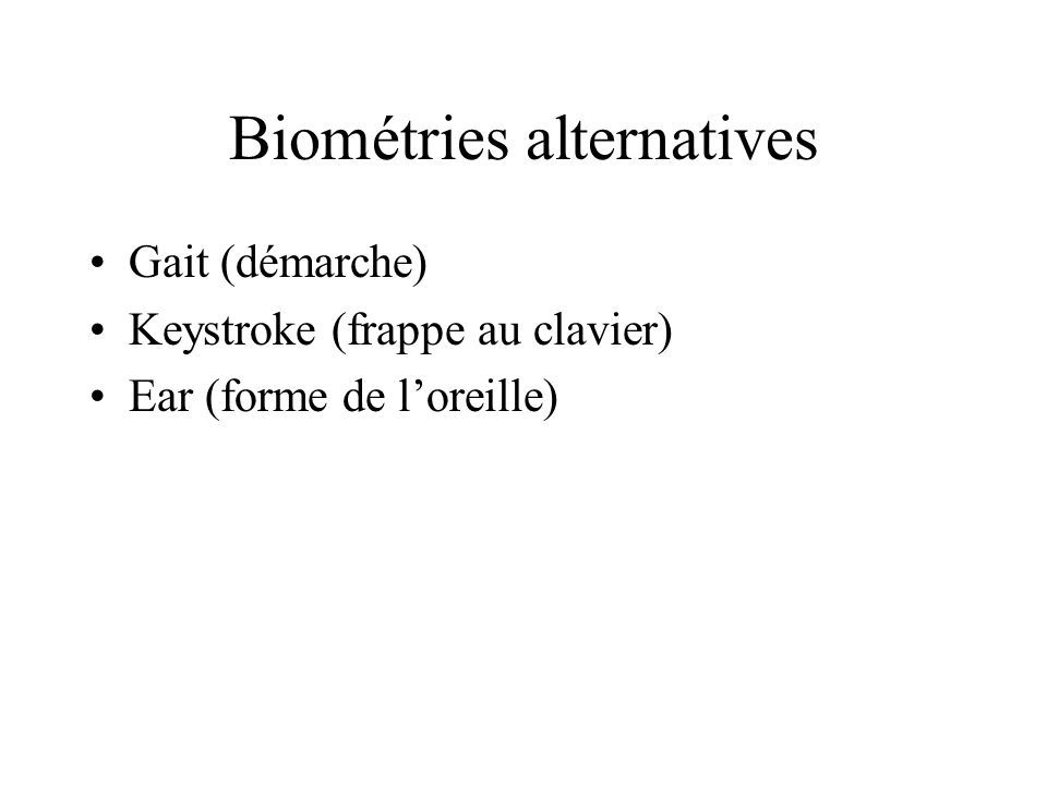Biométries alternatives