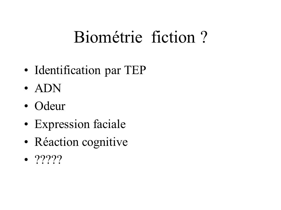 Biométrie fiction Identification par TEP ADN Odeur