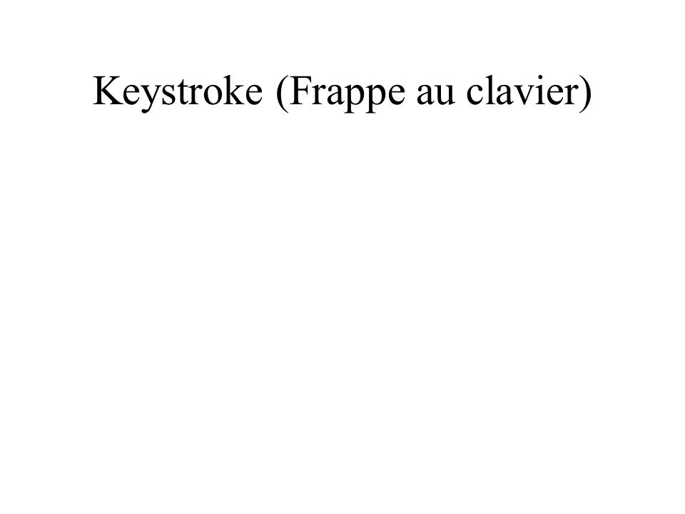 Keystroke (Frappe au clavier)