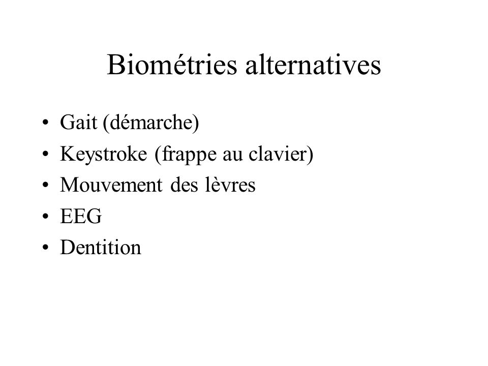 Biométries alternatives