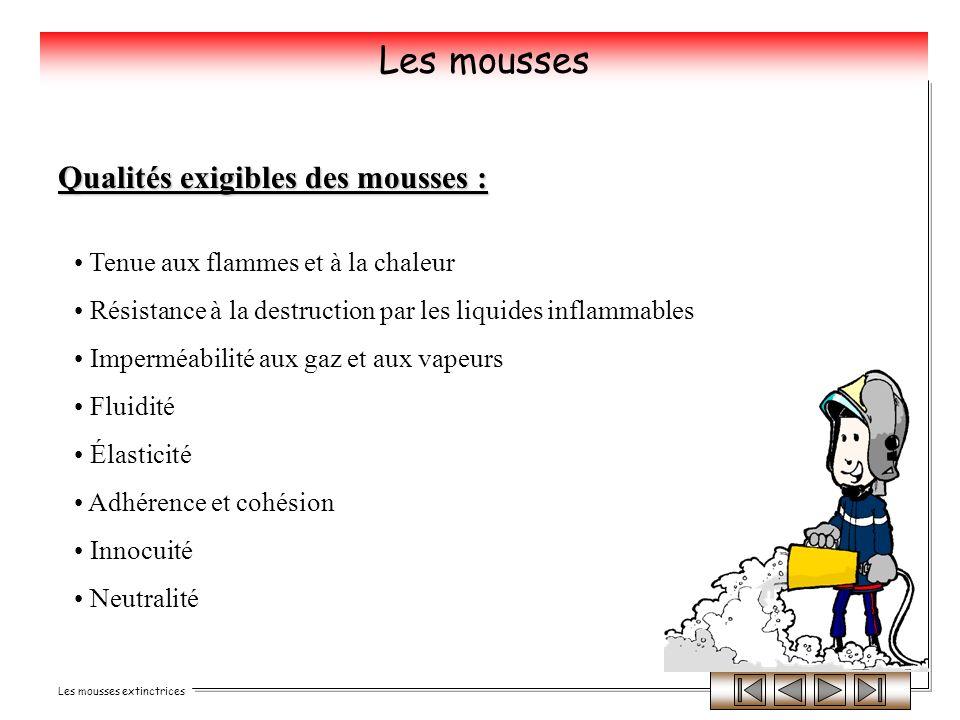 Les mousses Qualités exigibles des mousses :