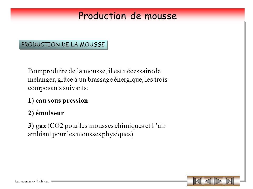 Production de mousse PRODUCTION DE LA MOUSSE.