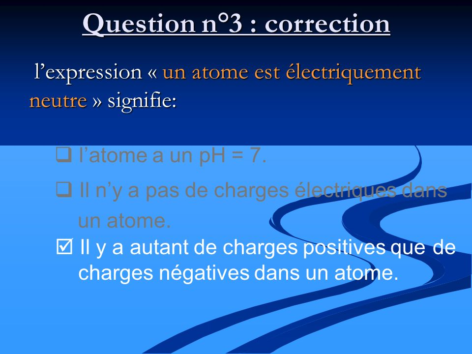 Question n°3 : correction