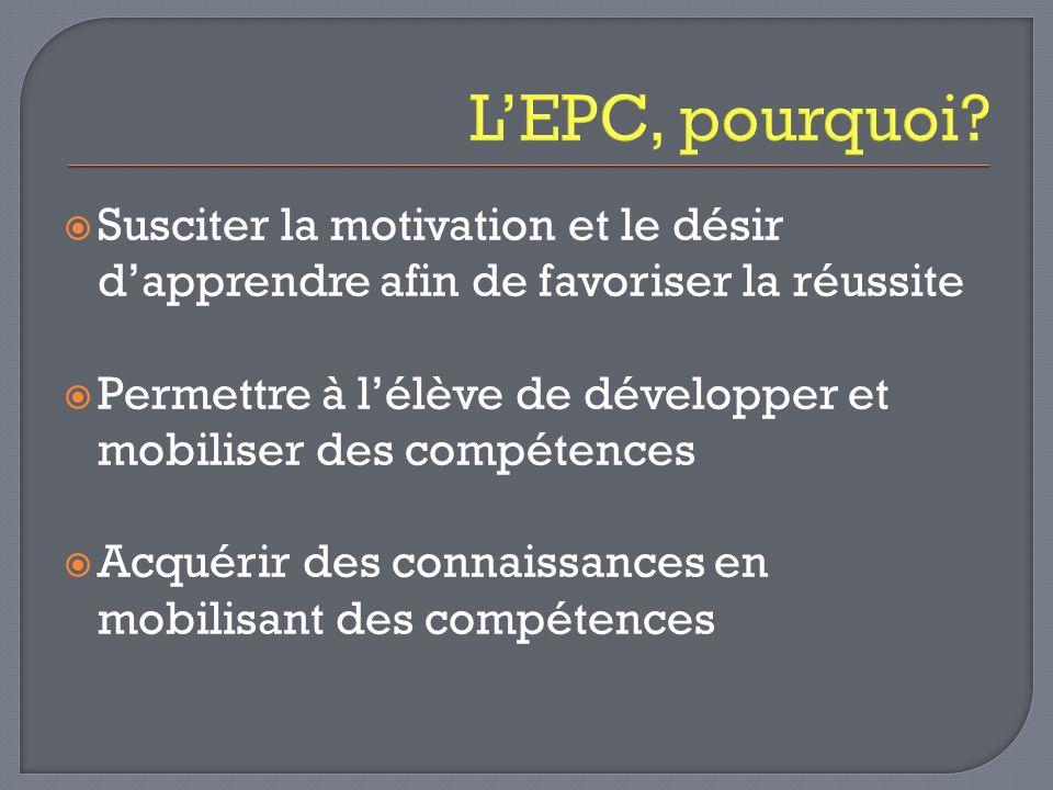 L'EPC, pourquoi Susciter la motivation et le désir d'apprendre afin de favoriser la réussite.