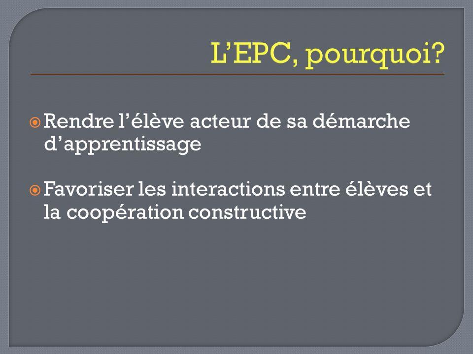 L'EPC, pourquoi Rendre l'élève acteur de sa démarche d'apprentissage
