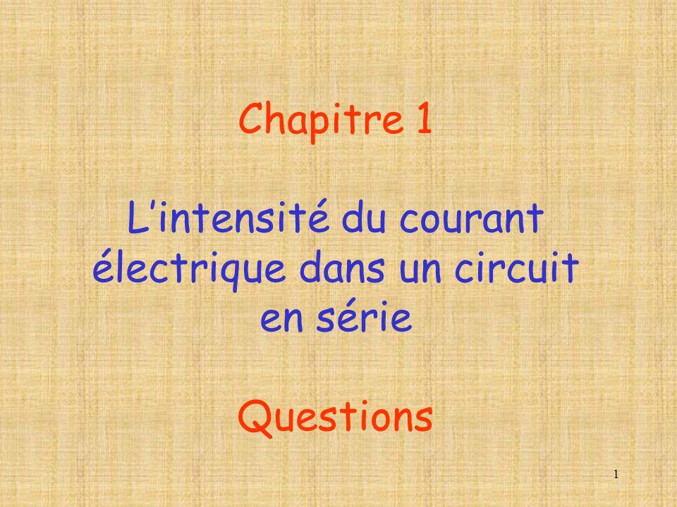 L'intensité du courant électrique dans un circuit en série