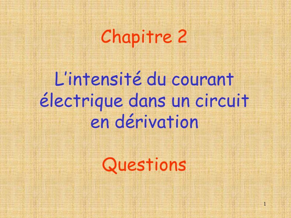 L'intensité du courant électrique dans un circuit en dérivation