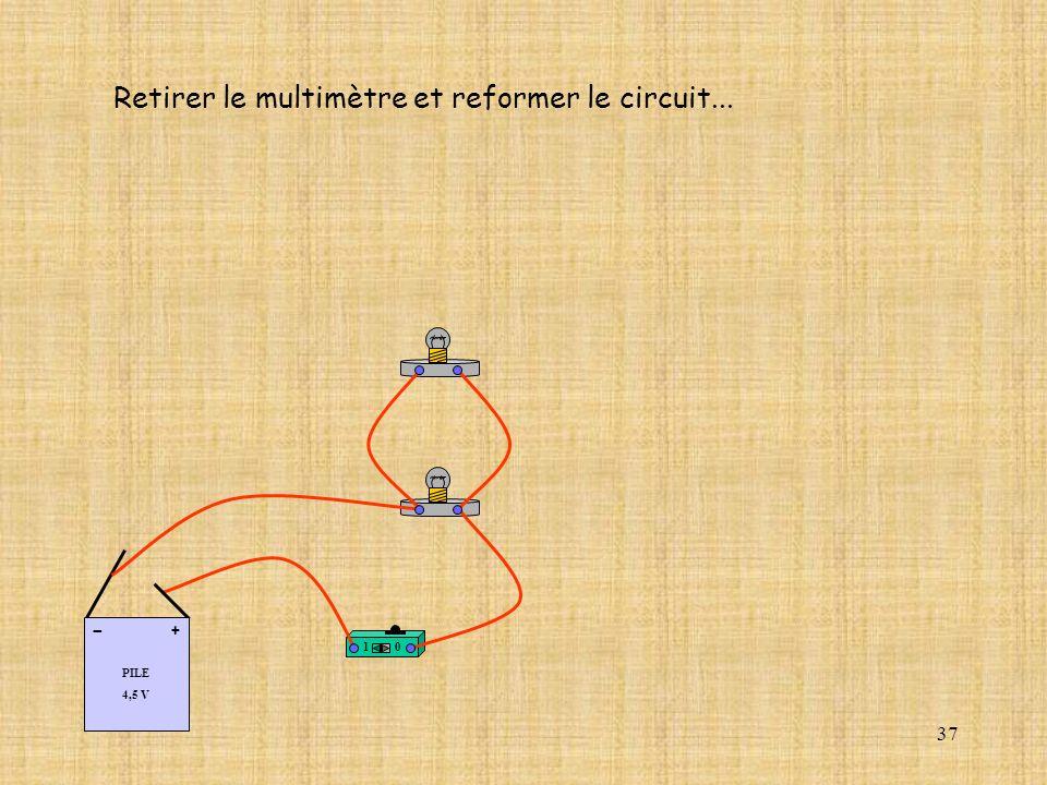 Retirer le multimètre et reformer le circuit...