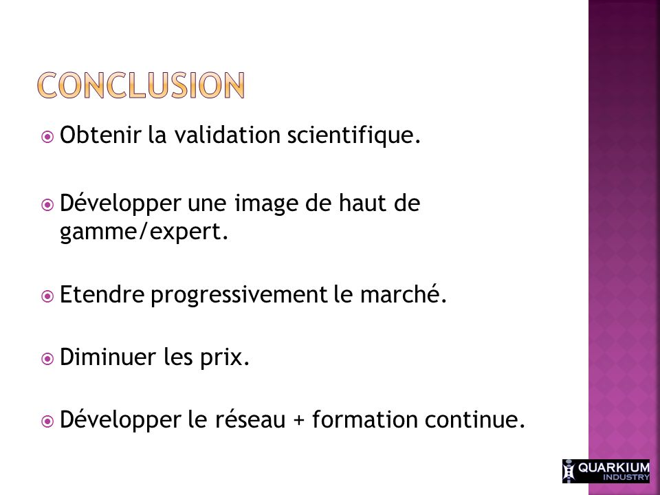 Conclusion Obtenir la validation scientifique.