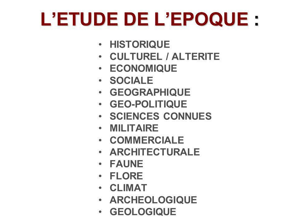 L'ETUDE DE L'EPOQUE : HISTORIQUE CULTUREL / ALTERITE ECONOMIQUE