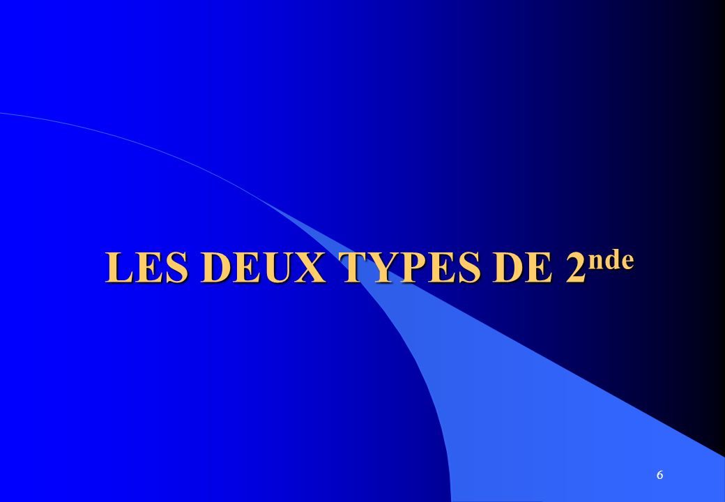 LES DEUX TYPES DE 2nde