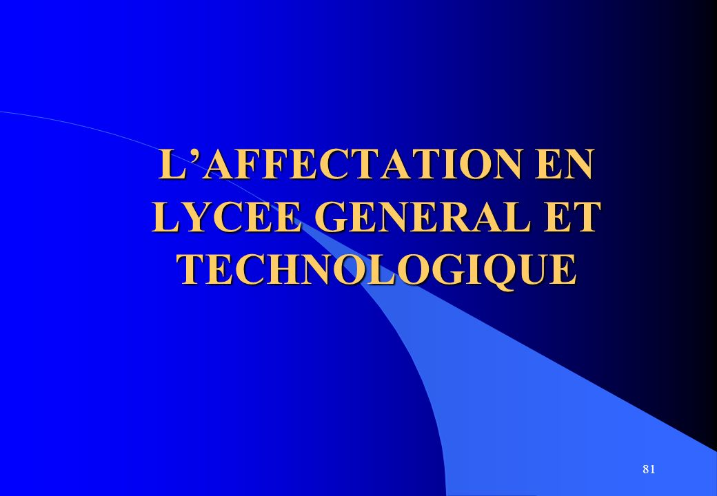 L'AFFECTATION EN LYCEE GENERAL ET TECHNOLOGIQUE
