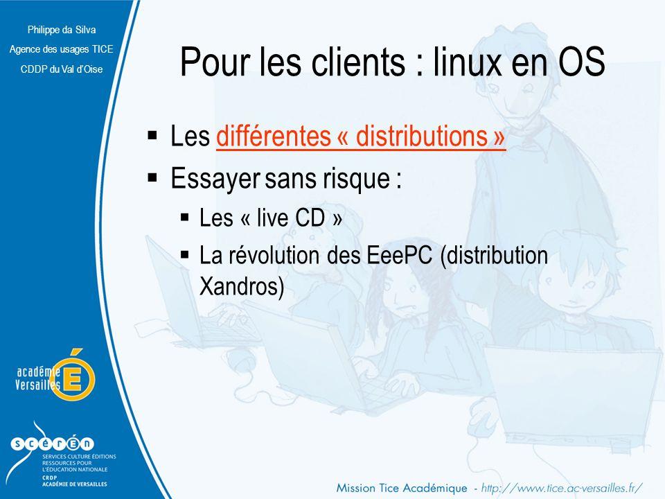Pour les clients : linux en OS