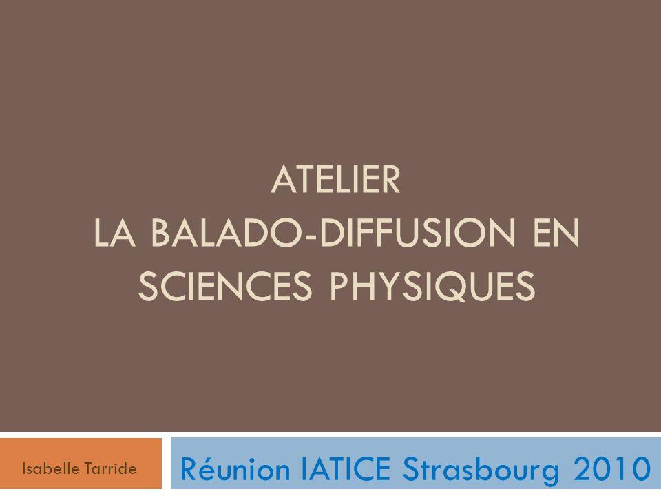 ATELIER La Balado-diffusion en Sciences physiques