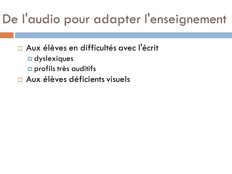 De l audio pour adapter l enseignement