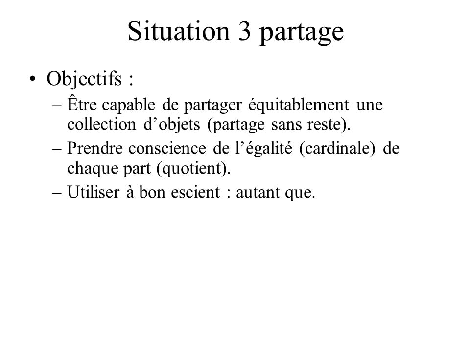 Situation 3 partage Objectifs :