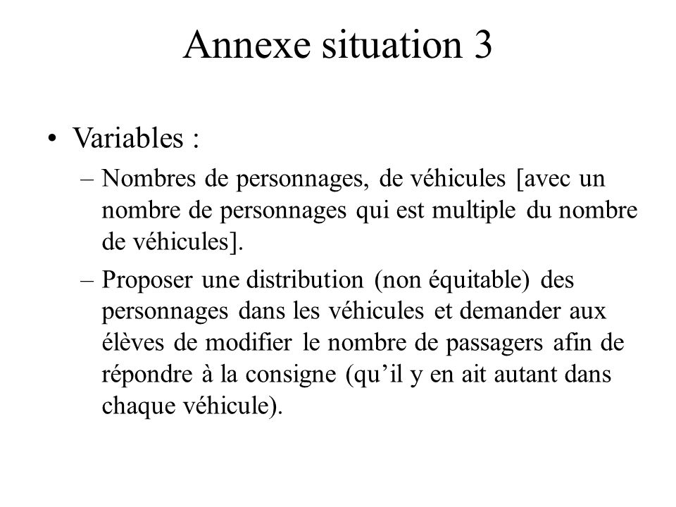 Annexe situation 3 Variables :