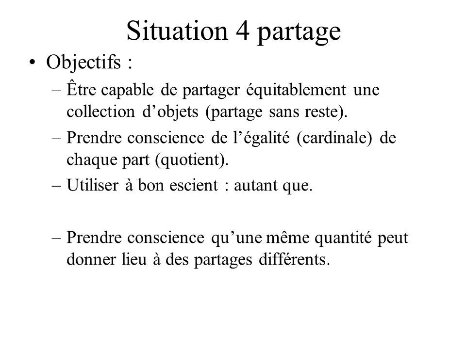 Situation 4 partage Objectifs :