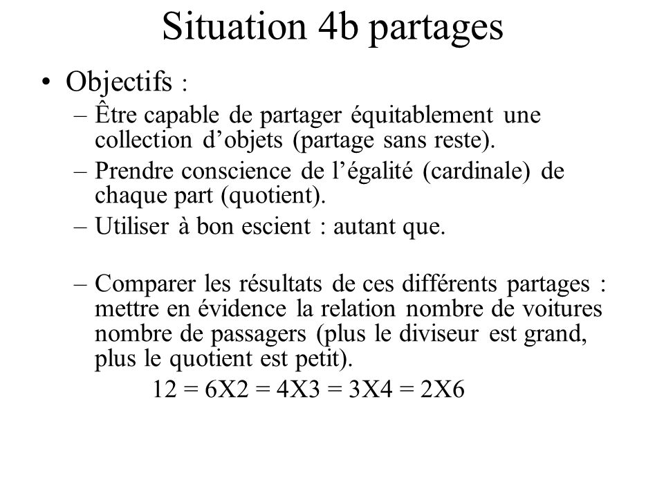 Situation 4b partages Objectifs :