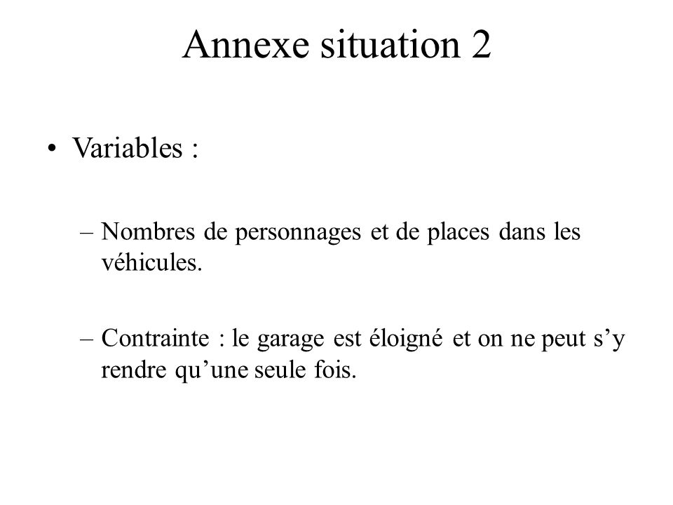 Annexe situation 2 Variables :
