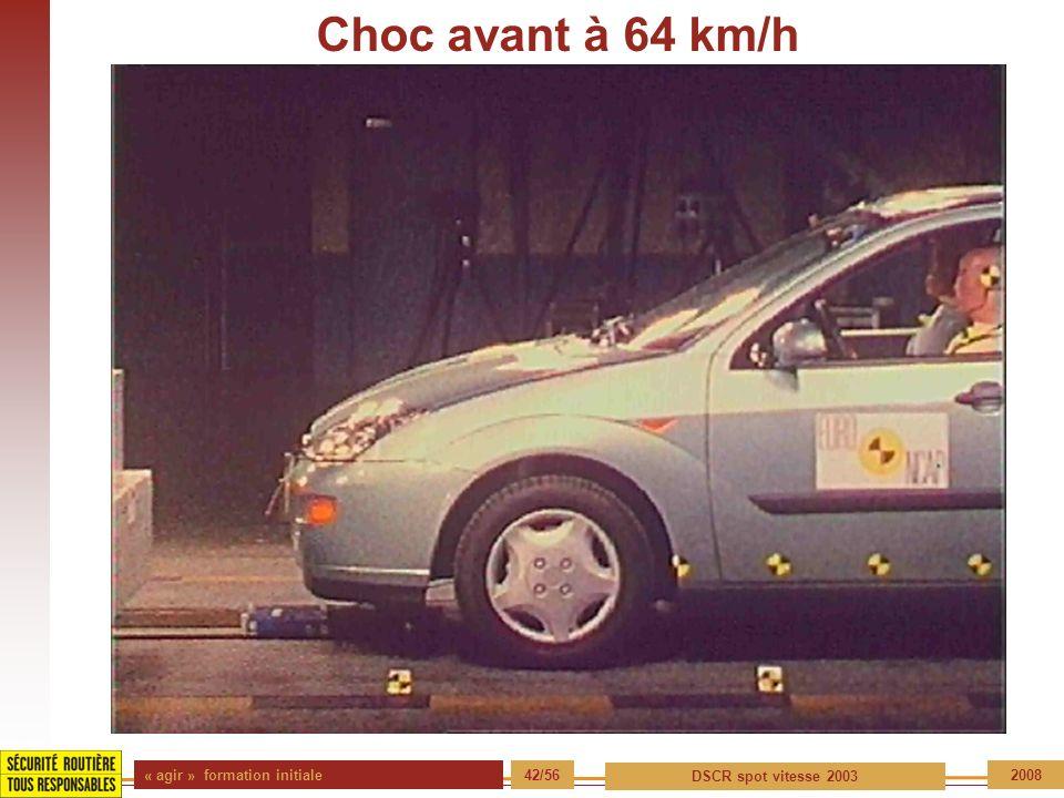 Choc avant à 64 km/h « agir » formation initiale 42/56