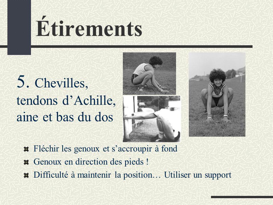 Étirements 5. Chevilles, tendons d'Achille, aine et bas du dos