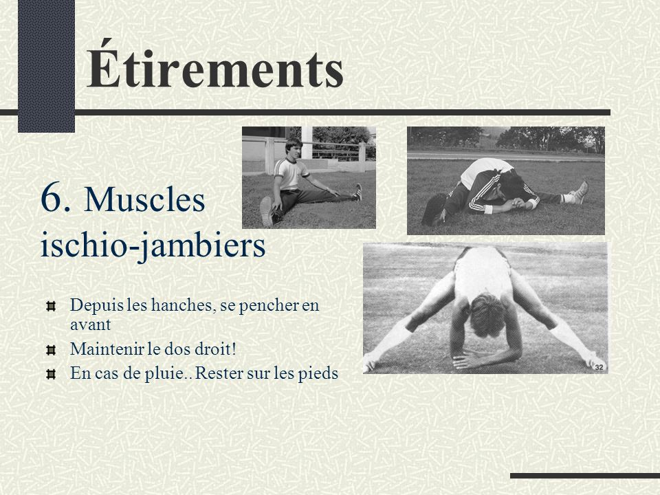 Étirements 6. Muscles ischio-jambiers