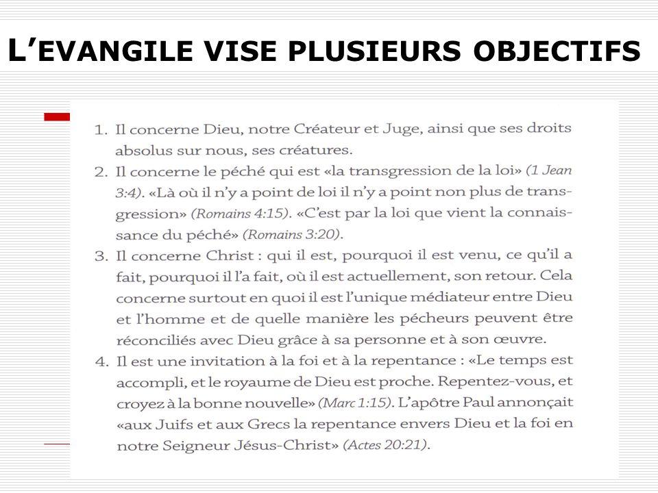 L'EVANGILE VISE PLUSIEURS OBJECTIFS