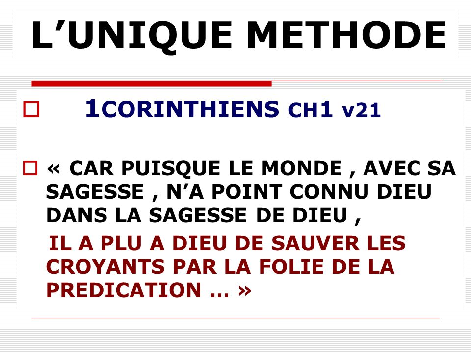 L'UNIQUE METHODE 1CORINTHIENS CH1 v21