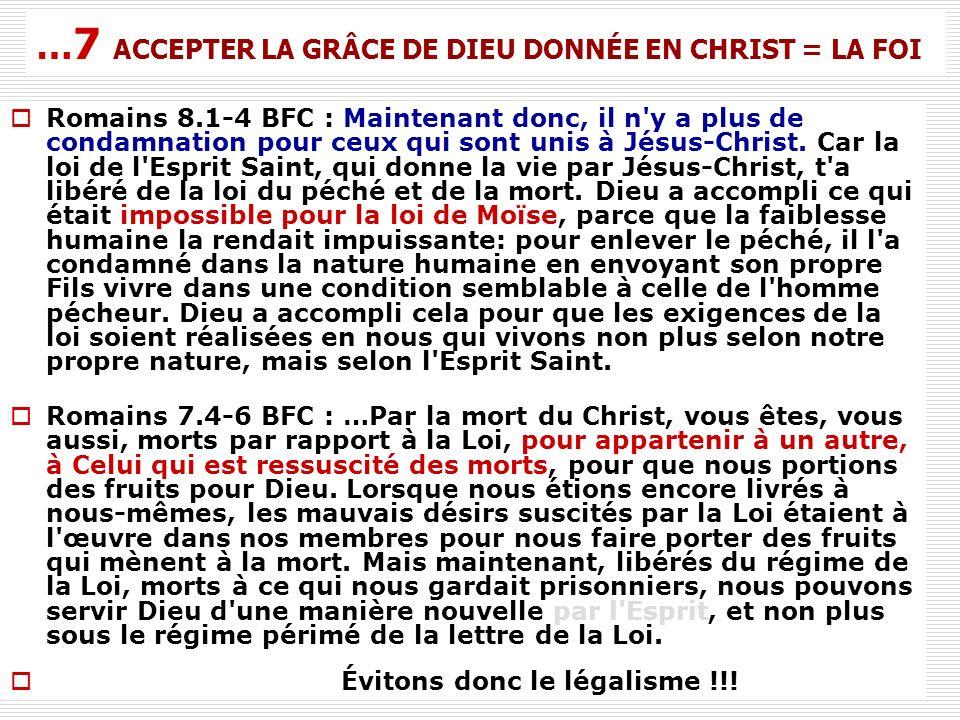 …7 ACCEPTER LA GRÂCE DE DIEU DONNÉE EN CHRIST = LA FOI