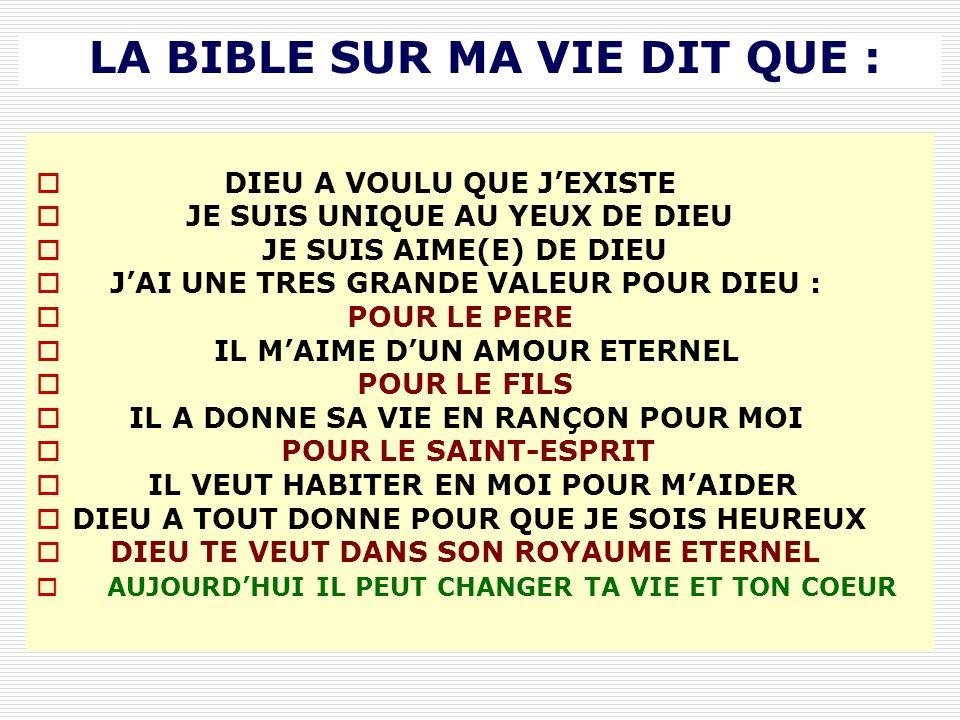 LA BIBLE SUR MA VIE DIT QUE :