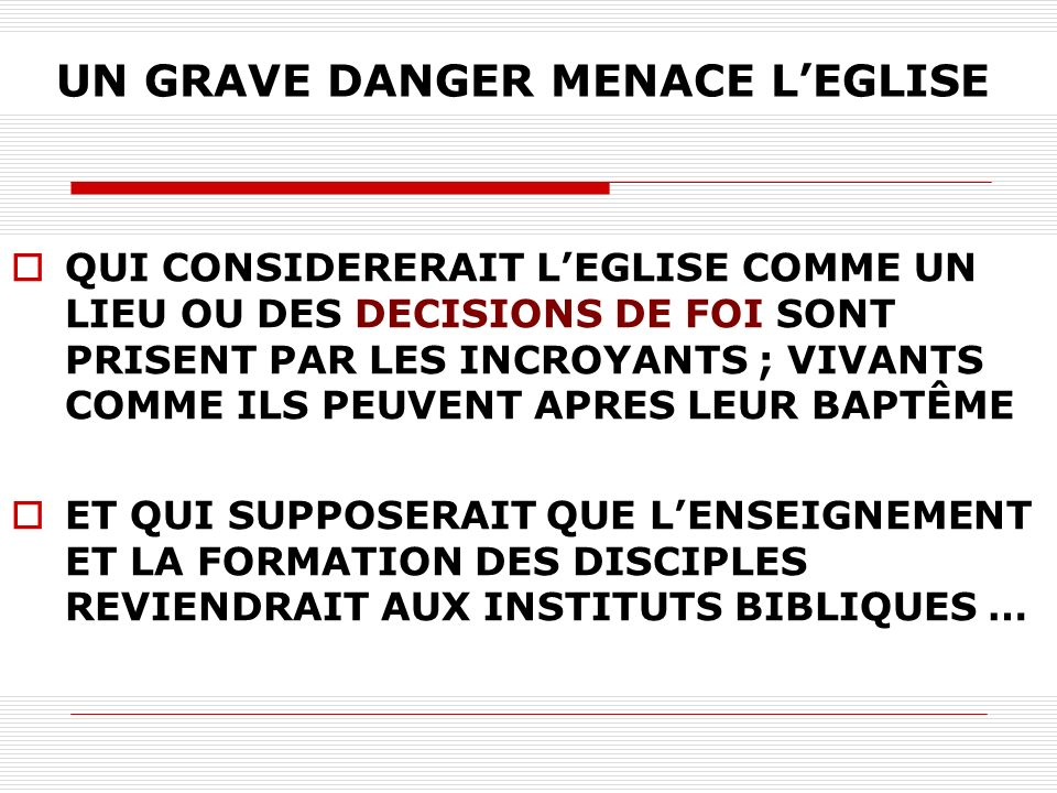 UN GRAVE DANGER MENACE L'EGLISE