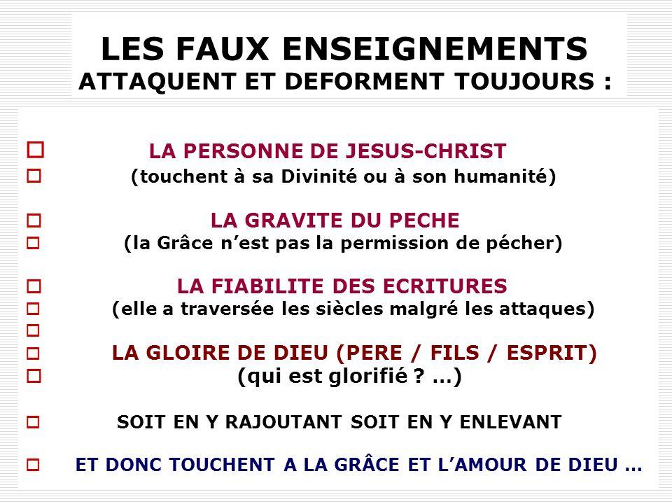 LES FAUX ENSEIGNEMENTS ATTAQUENT ET DEFORMENT TOUJOURS :