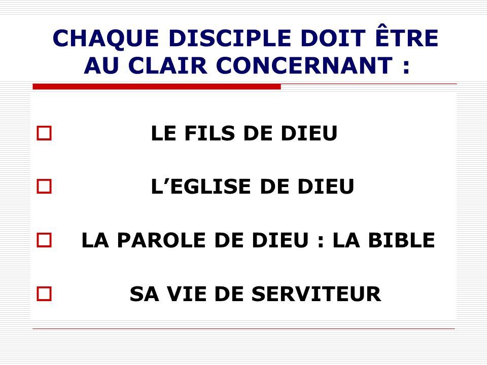 CHAQUE DISCIPLE DOIT ÊTRE AU CLAIR CONCERNANT :