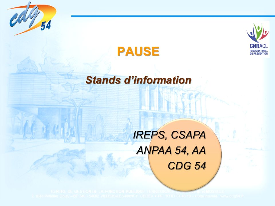 PAUSE Stands d'information IREPS, CSAPA ANPAA 54, AA CDG 54