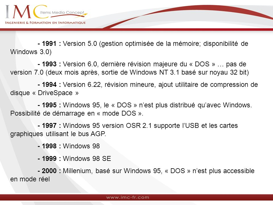 - 1991 : Version 5.0 (gestion optimisée de la mémoire; disponibilité de Windows 3.0)