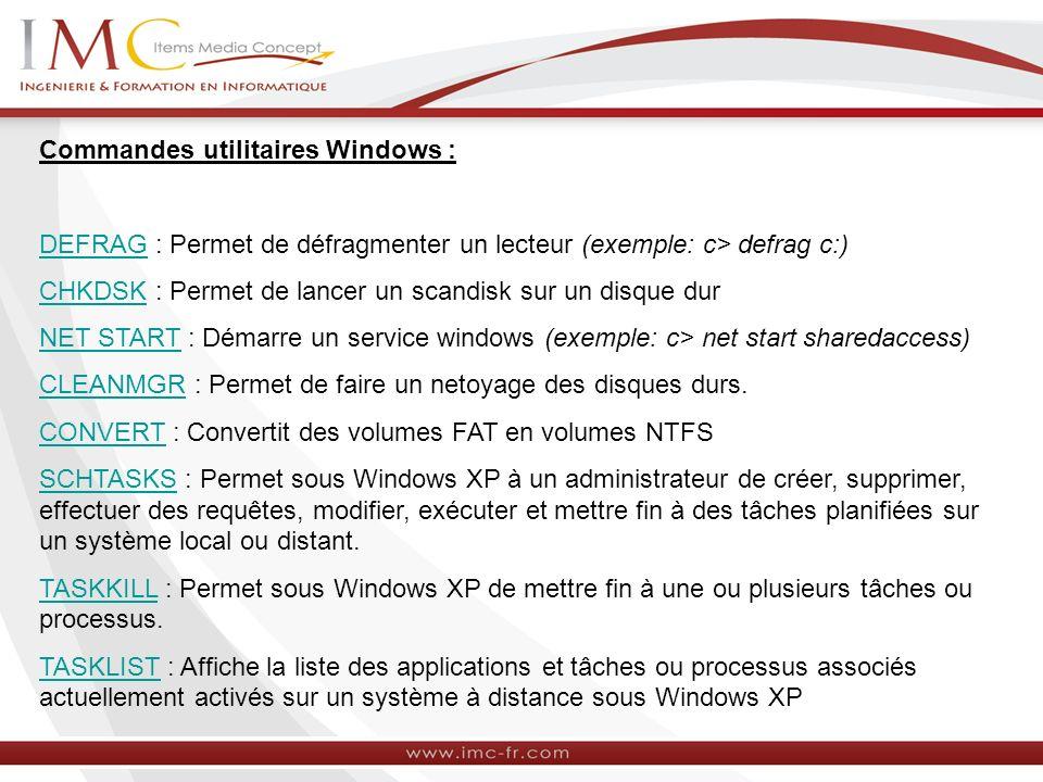 Commandes utilitaires Windows :