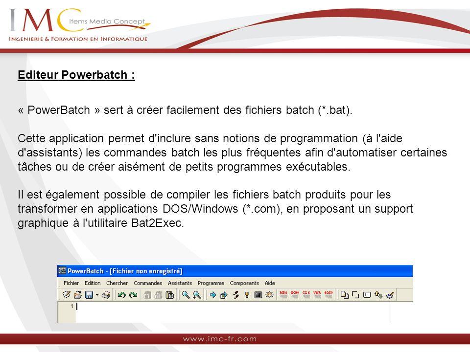 Editeur Powerbatch : « PowerBatch » sert à créer facilement des fichiers batch (*.bat).