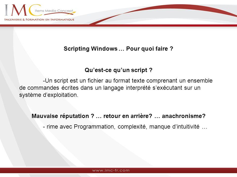 Scripting Windows … Pour quoi faire
